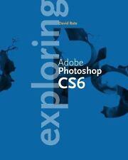 The Computing Exploring: Exploring Adobe® Photoshop® CS6 by Toni Toland and...