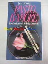 book libro romanzo Juro Kara  PASTO D'AMORE Ed. Pironti 1987  (L18)