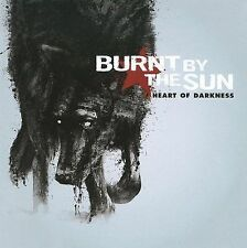 Heart of Darkness, BURNT BY THE SUN, Good Import