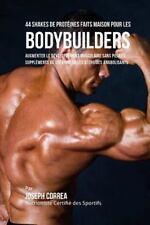 44 Shakes de Proteines Faits Maison Pour les Bodybuilders : Augmenter le...