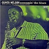 Oliver Nelson - Screamin' the Blues (2006)