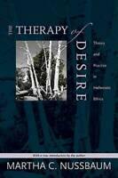 The Therapy of Desire: Theory and Practice in Hellenistic Ethics (Ma - VERY GOOD