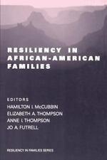 Resiliency in Families: Resiliency in African-American Families Vol. 3 (1998,...