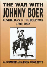 The War with Johnny Boer: Australians in the Boer War 1899-1902 by Robin Droogleever, Walter Max Chamberlain (Hardback, 2003)