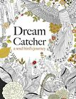 Dream Catcher: a soul bird's journey: A beautiful and inspiring colouring boo.