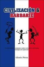Civilizaci=N and Barbarie : Analisis politico, economic=, social y cultural...