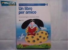 Art 1.199 LIBRO UN LIBRO PER AMICO 2 AA.VV. ED.ARCHIMEDE anno 1998