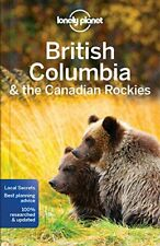 Lonely Planet British Columbia & the Canadian Rockies (Travel Guide), Planet..