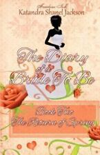 The Diary of a Bride to Be Book : The Return of Spring by Katandra Shanel...