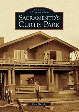 Book Images of America: Sacramento's Curtis Park by Dan Murphy (2005, Paperback)