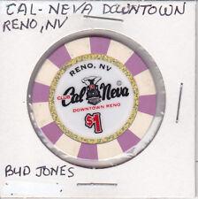 CASINO CHIP TOKEN $1 CAL-NEVA DOWNTOWN RENO, NEVADA - H/S BUD JONES MOLD