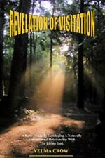 Revelation of Visitation : A Basic Guide to Developing a Naturally...