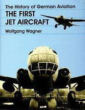 The History of German Aviation: The First Jet Aircraft (Schiffer Military/Aviat