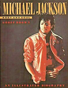 Michael Jackson, Body and Soul: An Illustrated Biography by Geoff Brown (Hard