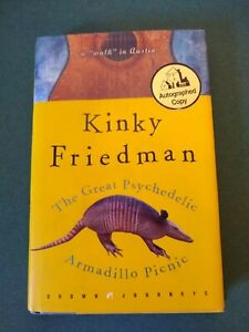 The Great Psychedelic Armadillo Picnic : A Walk in Austin Kinky Friedman SIGNED!