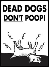 """Dead Dogs Don't Poop - No Dog Pooping Aluminum Rectangle Sign - 9"""" x 12"""""""