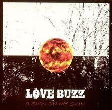 Love Buzz A Sign on My Skin 2009   Neu