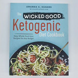 The Wicked Good Ketogenic Diet Cookbook by Amanda C. Hughes Paperback