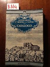 ANTIQUARIATO 1° MOSTRA A NAPOLI. CATALOGO - AA.VV. - ELECTA - 1988