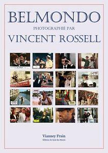 Belmondo photographié par Vincent Rossell (1966-1992) livre de Vianney Frain