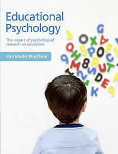 Educational Psychology: The impact of psychological research on education by...