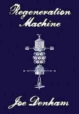 Regeneration Machine - New Book Denham, Joe