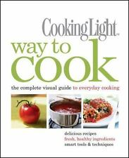 Cooking Light Way to Cook: The Complete