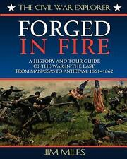 FORGED IN FIRE A HISTORY AND TOUR GUIDE OF WAR IN EAST FROM By Miles Jim *VG+*