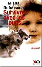 Survivre avec les loups.Misha DEFONSECA.XO Editions RD2