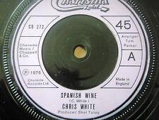 """CHRIS WHITE - SPANISH WINE  7"""" VINYL"""