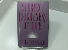 A PERFECT BRIGHTNESS OF HOPE Ye Must Press Forward Anita R. Canfield Mormon LDS