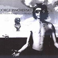 """Jorge Pinchenvsky:  """"Su Violin Magico Y La Pesada""""  (CD)"""
