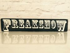 Freakshow Sign Old Vintage Look  Fairground Fun Fair Circus  Funfair Big Top