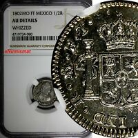 MEXICO SPANISH COLONY Carlos IV Silver 1802 MO FT 1/2 Real NGC AU DETAILS KM# 72