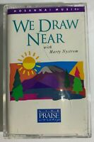 Hosanna Music WE DRAW NEAR with Marty Nystrom Praise Worship Music Cassette