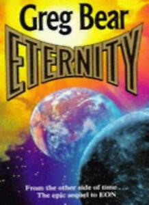 Eternity By Greg Bear. 9780099706304