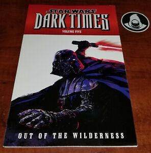 Star Wars Dark Times Vol 5: Out of the Wilderness, 2012 Dark Horse TPB