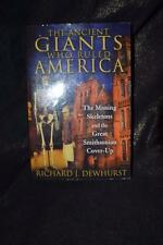 THE ANCIENT GIANTS WHO RULED AMERICA - RICHARD J DEWHURST (PAPERBACK) used book