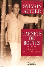 Carnets de Route - Sylvain Augier - La Vie au fil des Gens - 1997