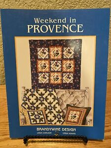 Weekend in PROVENCE Linda Carlson Linda Hohag Quilt Book