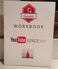 Youtube Space New York Workbook: Build Your Channel