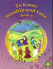 To Know Worship and Love: Level 3b: Year 4 by Peter Elliot (2003)