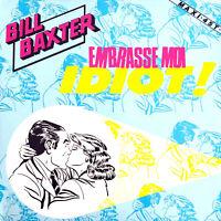 "Bill Baxter 12"" Embrasse Moi Idiot! - France (VG+/EX)"