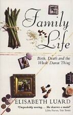 BOOK-Family Life: Birth, Death and the Whole Damn Thing,Elisabeth Lua