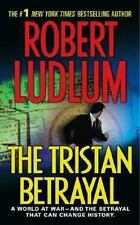 The Tristan Betrayal by Robert Ludlum (2004, Paperback)