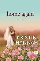 Home Again: A Novel by Kristin Hannah