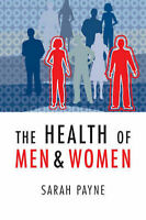 NEW The Health of Men and Women by Sarah Payne