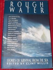 ROUGH WATER ~ STORIES OF SURVIVAL FROM THE SEA ~ edited by CLINT WILLIS