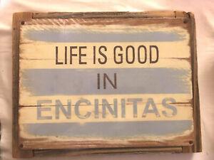 "Wood Tin Art Encinitas ""Life is Good in Encinitas"" Beach Sign 10""x13"" Hang Ready"