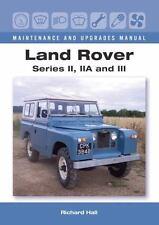 Land Rover Series II, IIA and III Maintenance and Upgrades Manual, , Hall, Richa